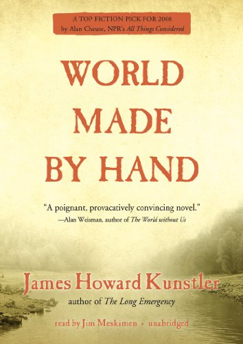World Made By Hand (The World Made by Hand Novels, Book 1) (1441772960) by James Howard Kunstler