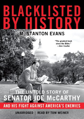 Blacklisted by History: The Untold Story of Senator Joe McCarthy and His Fight Against America&#x27...