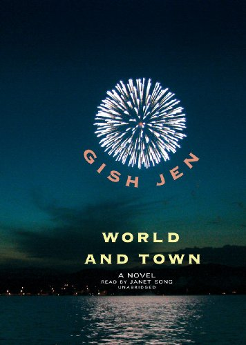 World and Town: A Novel (Library Edition) (1441773541) by Gish Jen