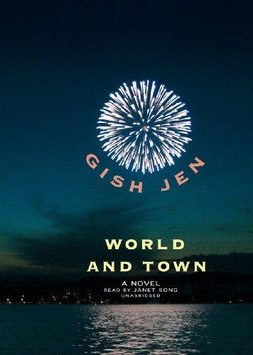 World and Town - A Novel: Gish Jen