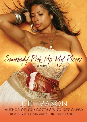 Somebody Pick Up My Pieces (Library Edition) (9781441774255) by J. D. Mason