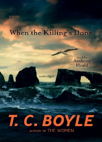 When the Killing's Done - A Novel: T. C. Boyle
