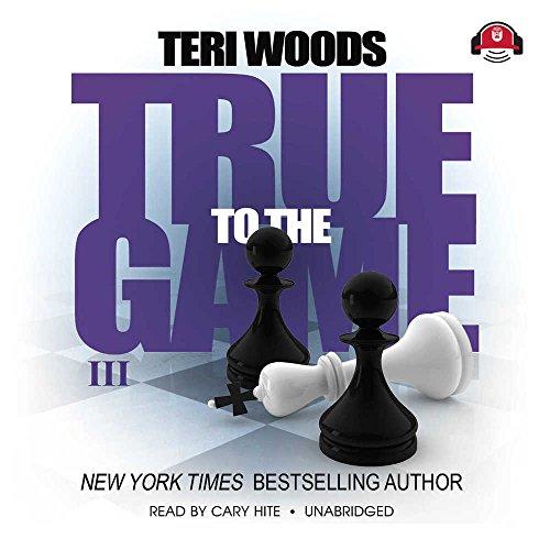 True to the Game III -: Teri Woods