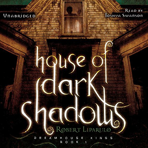 House of Dark Shadows: Liparulo, Robert/ Swanson, Joshua (Narrator)
