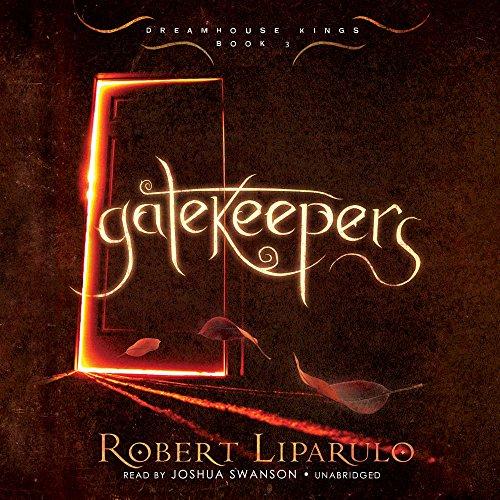 Gatekeepers (Dreamhouse Kings): Liparulo, Robert
