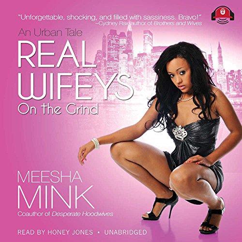 Real Wifeys: On the Grind -: Meesha Mink
