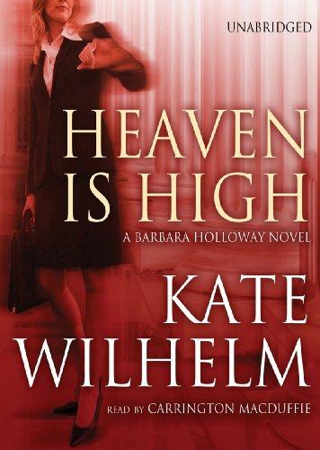 Heaven is High: A Barbara Holloway Novel: Kate Wilhelm