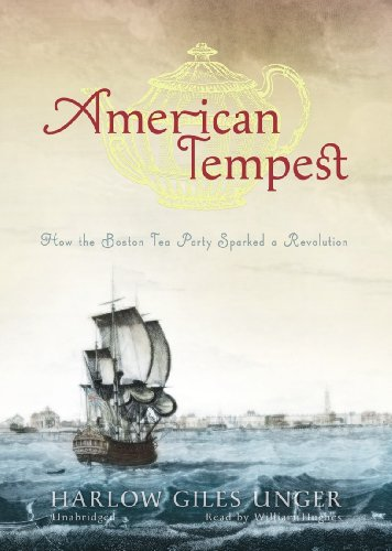 9781441779137: American Tempest: How the Boston Tea Party Sparked a Revolution