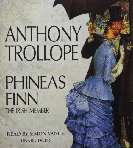 Phineas Finn: The Irish Member (Palliser Novels): Trollope, Anthony