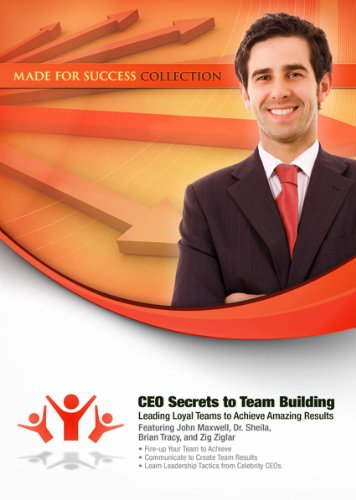 9781441780768: CEO Secrets to Team Building: Leading Loyal Teams to Achieve Amazing Results (Made for Success Collection)