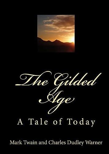 The Gilded Age -: Mark Twain; Charles Dudley Warner