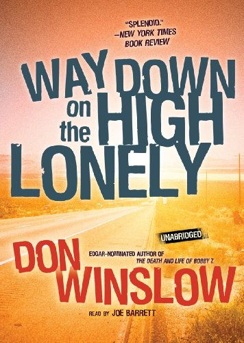 9781441782892: Way Down on the High Lonely (Neal Carey Mysteries, Book 3)(Library Edition) (Neal Carey Mysteries (Audio))