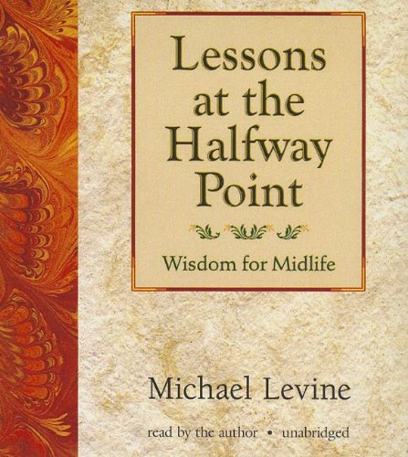 Lessons at the Halfway Point: Wisdom for Midlife (1441784934) by [???]