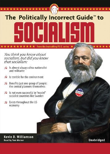 The Politically Incorrect Guide to Socialism (P.I.G. Series) (1441785833) by Kevin Williamson