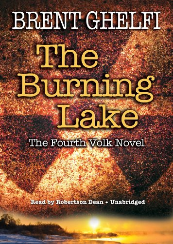 The Burning Lake ('Volk' series, Book 4)(Library Edition) (Volk Novels (Audio)): Brent ...