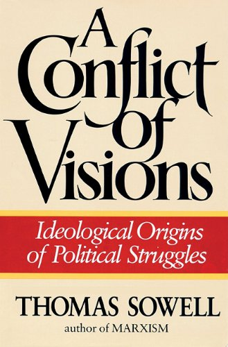 9781441788009: A Conflict of Visions: Ideological Origins of Political Struggles (Library Edition)