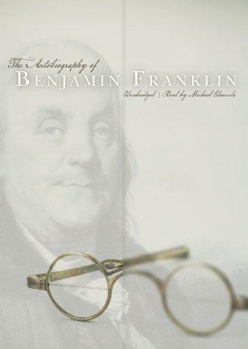 The Autobiography of Benjamin Franklin: Benjamin Franklin