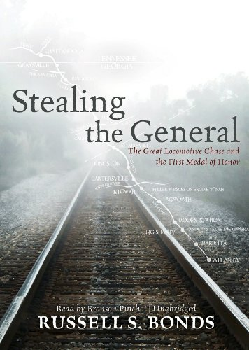 9781441789068: Stealing the General: The Great Locomotive Chase and the First Medal of Honor