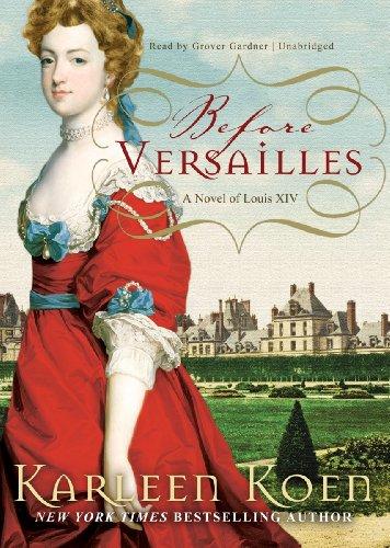 9781441789891: Before Versailles: A Novel of Louis XIV