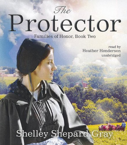 The Protector: Gray, Shelley Shepard/ Henderson, Heather (Narrator)
