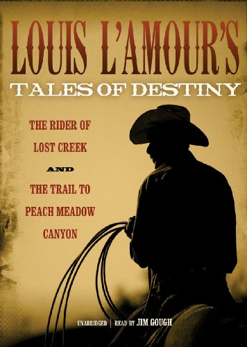 Louis L'Amour's Tales of Destiny ('The Rider of Lost Creek' and 'The Trail...