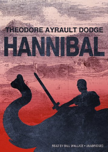 Hannibal - A History of the Art of War among the Carthaginians and Romans Down to the Battle of ...