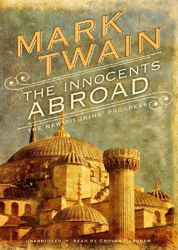 The Innocents Abroad: Or, the New Pilgrim's Progress: Mark Twain