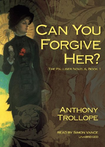 Can You Forgive Her? -: Anthony Trollope