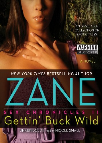 9781441793300: Gettin' Buck Wild: Sex Chronicles II (The Sex Chronicles, Book 2)(Library Edition)