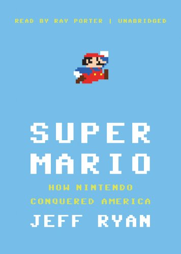 Super Mario - How Nintendo Conquered America: Jeff Ryan