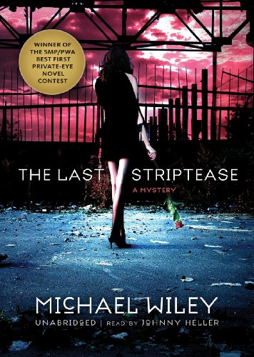 The Last Striptease -: Michael Wiley