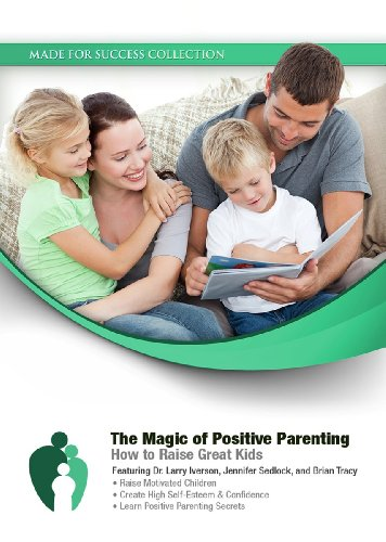 9781441795090: The Magic of Positive Parenting: How to Raise Great Kids (Made for Success Collection)