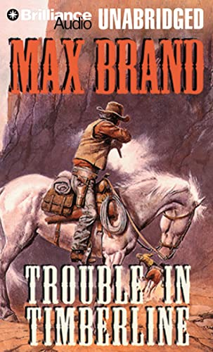 Trouble in Timberline (9781441804778) by Max Brand