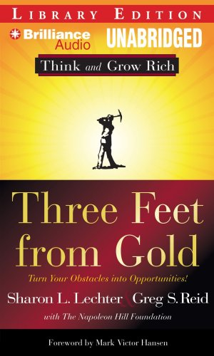 9781441806048: Three Feet From Gold: Turn Your Obstacles Into Opportunities (Think and Grow Rich Series)