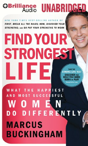 9781441807243: Find Your Strongest Life: What the Happiest and Most Successful Women Do Differently