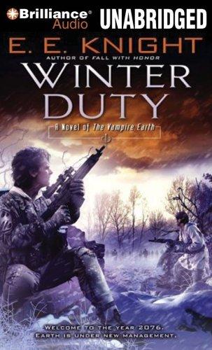 Winter Duty: A Novel of The Vampire Earth (Vampire Earth Series) (9781441808516) by Knight, E. E.