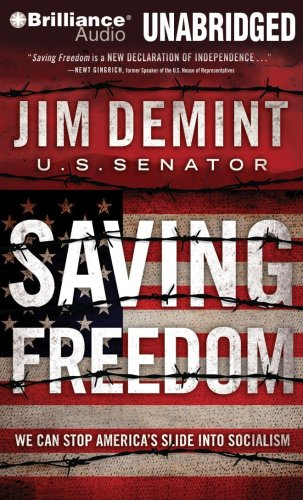 9781441811585: Saving Freedom: We Can Stop America's Slide into Socialism