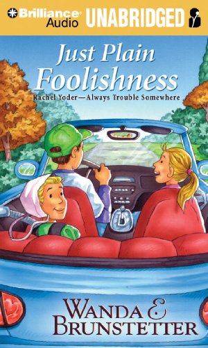 Just Plain Foolishness (Rachel Yoder – Always Trouble Somewhere Series) (9781441811899) by Wanda E. Brunstetter