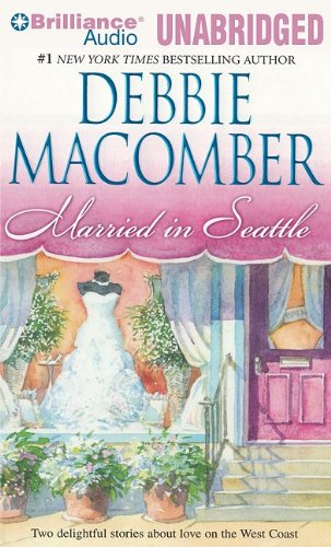 Married in Seattle: First Comes Marriage, Wanted: Perfect Partner: Macomber, Debbie