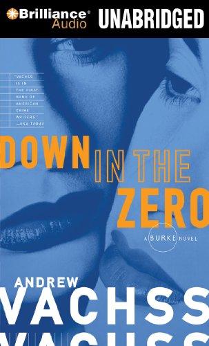 Down in the Zero (Burke Series): Andrew Vachss