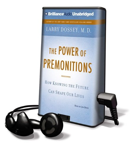 The Power of Premonitions: How Knowing the Future Can Shape Our Lives (Playaway Adult Nonfiction) (9781441829467) by Larry Dossey M D