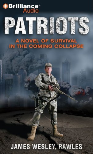 Patriots: A Novel of Survival in the Coming Collapse: Rawles, James Wesley
