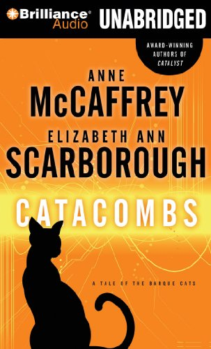 Catacombs: A Tale of the Barque Cats (Barque Cats Series) (144183835X) by Anne McCaffrey; Elizabeth Ann Scarborough