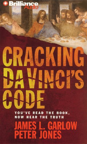 Cracking Da Vinci's Code: You've Read the Book, Now Hear the Truth: Garlow Ph.D., James L...