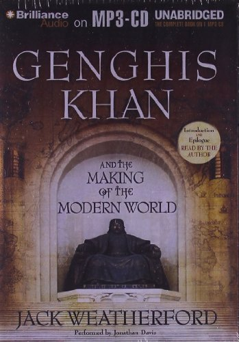 Genghis Khan and the Making of the Modern World: Weatherford, Jack