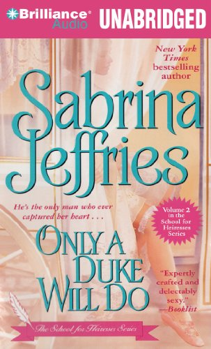 Only a Duke Will Do (School for Heiresses Series): Jeffries, Sabrina