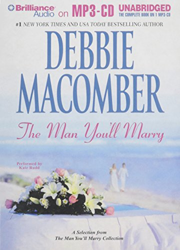 Man You'll Marry, The: A Selection from The Man You'll Marry Collection (9781441847980) by Macomber, Debbie