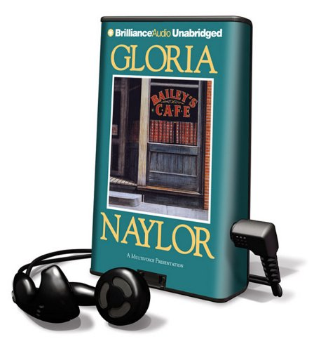 Bailey's Cafe [With Earbuds] (Playaway Adult Fiction) (1441848630) by Naylor, Gloria