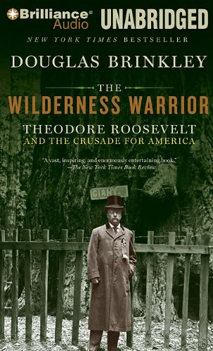 9781441853271: The Wilderness Warrior: Theodore Roosevelt and the Crusade for America