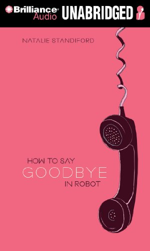How to Say Goodbye in Robot: Standiford, Natalie